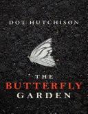 The Butterfly Garden: A Thriller