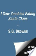 I Saw Zombies Eating Santa Claus