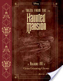 Tales from the Haunted Mansion: Volume III: Grim Grinning Ghosts
