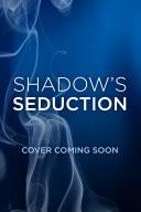 Shadow's Seduction