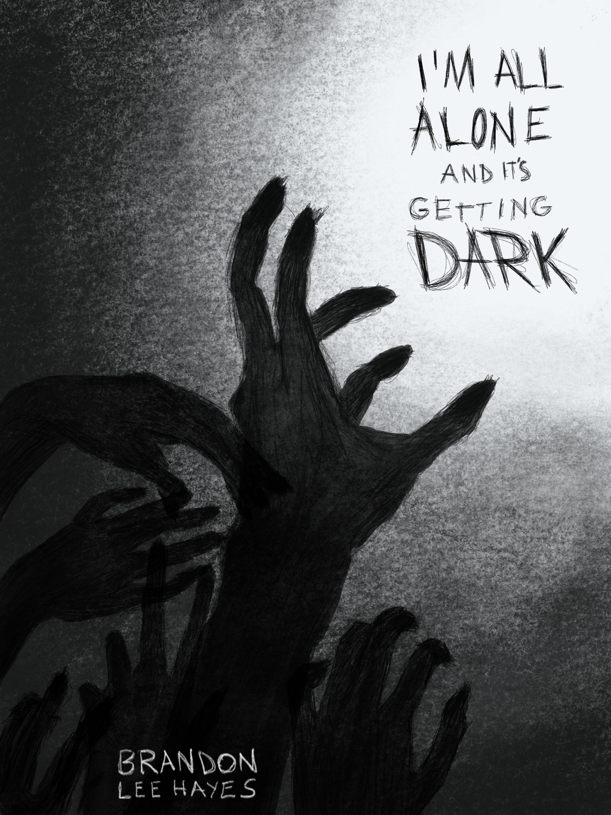 I'm All Alone and It's Getting Dark