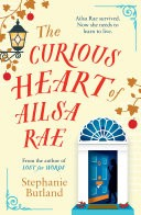 The Curious Heart of Ailsa Rae: A perfect read for those who loved ELEANOR OLIPHANT IS COMPLETELY FINE