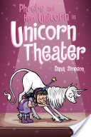 Phoebe and Her Unicorn in Unicorn Theater (Phoebe and Her Unicorn Series Book 8)