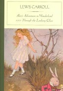 Alices Adventures in Wonderland, and Through the Looking-glass and What Alice Found There