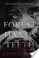 The Forest of Hands and Teeth