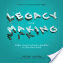 Legacy in the Making: Building a Long-Term Brand to Stand Out in a Short-Term World