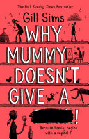 Why Mummy Doesn�t Give a ****!
