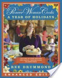 The Pioneer Woman Cooks: A Year of Holidays (Enhanced Edition)