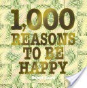 1,000 Reasons To Be Happy