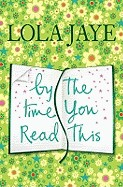 By the Time You Read This. Lola Jaye