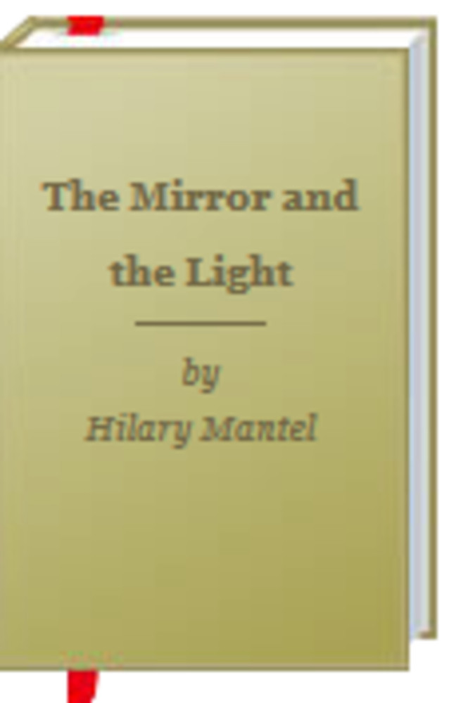 MIRROR AND THE LIGHT.