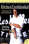 Kitchen Confidential Updated Ed: Adventures in the Culinary Underbelly (Updated)