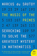 Music of the Primes: Searching to Solve the Greatest Mystery in Mathematics