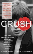 Crush: Writers Reflect on Love, Longing and the Power of Their First Celebrity Crush
