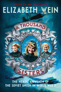 Thousand Sisters: The Heroic Airwomen of the Soviet Union in World War II