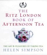 Ritz London Book of Afternoon Tea: The Art & Pleasures of Taking Tea