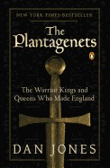 Plantagenets: The Warrior Kings and Queens Who Made England
