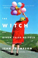 Witch: And Other Tales Re-Told