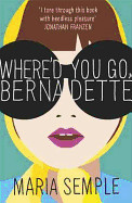 Where'd You Go, Bernadette. Maria Semple