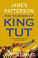 Murder of King Tut: The Plot to Kill the Child King - A Nonfiction Thriller