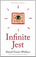 Infinite Jest (-20th Anniversary)