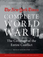 New York Times Complete World War II: The Coverage of the Entire Conflict