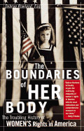 Boundaries of Her Body: A Legal History of Women's Rights in America (from Sourcebooks, Inc.)