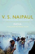 India: A Million Mutinies Now. V.S. Naipaul