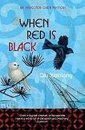 When Red Is Black. Qiu Xiaolong