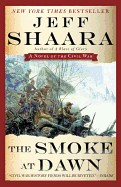 Smoke at Dawn: A Novel of the Civil War