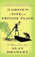 Grave's a Fine and Private Place: A Flavia de Luce Novel