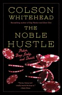 Noble Hustle: Poker, Beef Jerky and Death