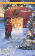 White Christmas in Dry Creek (Large Print)