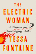Electric Woman: A Memoir in Death-Defying Acts