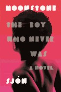 Moonstone: The Boy Who Never Was: A Novel