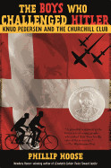 Boys Who Challenged Hitler: Knud Pedersen and the Churchill Club