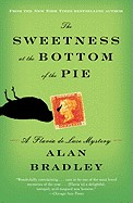 Sweetness at the Bottom of the Pie: A Flavia de Luce Mystery