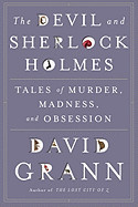 Devil and Sherlock Holmes: Tales of Murder, Madness, and Obsession