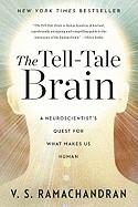 Tell-Tale Brain: A Neuroscientist's Quest for What Makes Us Human