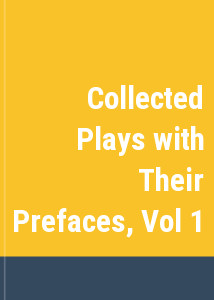 Collected Plays with Their Prefaces, Vol 1