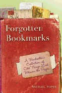 Forgotten Bookmarks: A Bookseller's Collection of Odd Things Lost Between the Pages