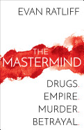 MasterMind: Drugs. Empire. Murder. Betrayal.