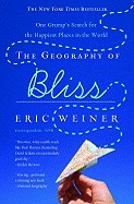 Geography of Bliss: One Grump's Search for the Happiest Places in the World