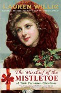 Mischief of the Mistletoe: A Pink Carnation Christmas