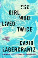 Girl Who Lived Twice: A Lisbeth Salander Novel, Continuing Stieg Larsson's Millennium Series