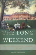 Long Weekend: Life in the English Country House, 1918-1939