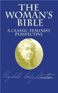 Woman's Bible: A Classic Feminist Perspective