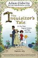 Inquisitor's Tale: Or, the Three Magical Children and Their Holy Dog