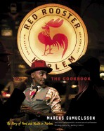 Red Rooster Cookbook: The Story of Food and Hustle in Harlem