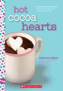 Hot Cocoa Hearts: A Wish Novel